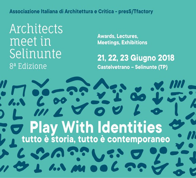 ARCHITECTS MEET IN SELINUNTE | PLAY WITH IDENTITIES